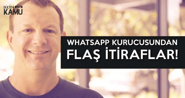 Whatsapp Kurucusundan Flaş İtiraflar : Çok Pişmanım