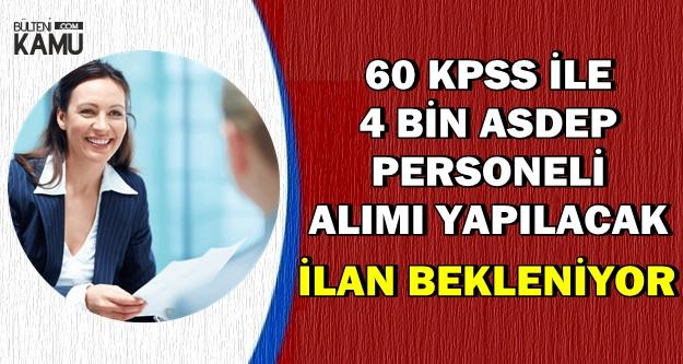 2018'de 60 KPSS ile 4 Bin Yeni ASDEP Personeli Alınacak