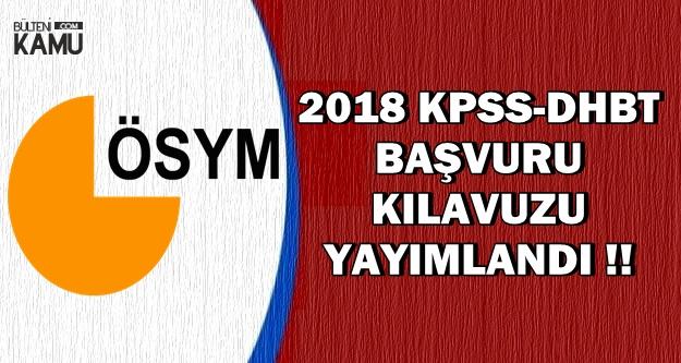 2018 KPSS DHBT Başvuru Kılavuzu Yayımlandı (Başvuru Ücreti ve Şekli)