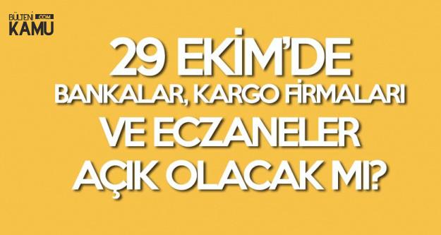 29 Ekim Cumhuriyet Bayramı'nda Bankalar, Kargo Firmaları ve PTT Açık Olacak Mı?