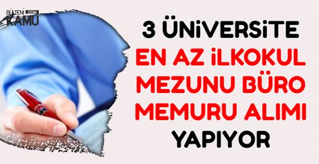 3 Üniversite En Az İlkokul Mezunu Büro Memuru Alımı Yapıyor-İşkur'dan