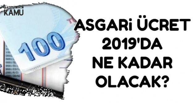 Asgari Ücret 2019'da Ne Kadar Olacak?