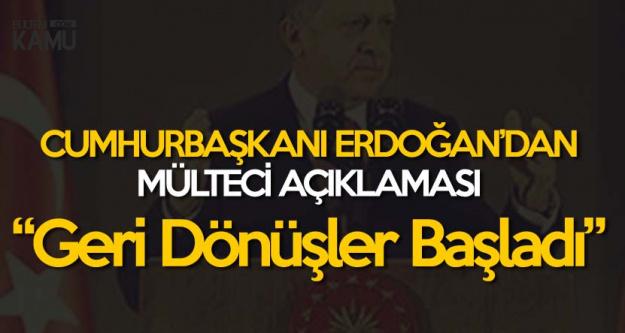 Cumhurbaşkanı Erdoğan'dan 'Mülteci' Açıklaması: Geri Dönüşler Başladı
