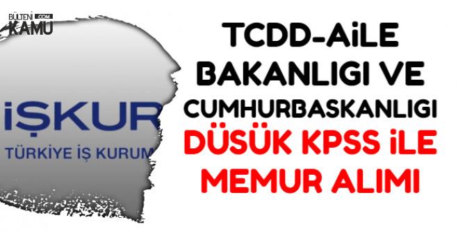 Cumhurbaşkanlığı-TCDD-Aile Bakanlığı Düşük KPSS ile Kamu Personeli Alımı