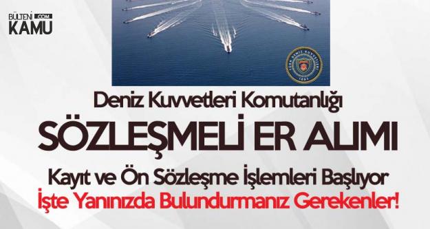 Deniz Kuvvetleri Komutanlığı Sözleşmeli Er Alımı Kayıt İşlemleri Başlıyor