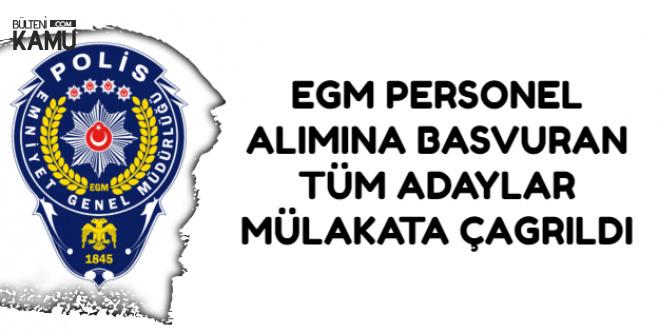 EGM Personel Alımına Başvuran Tüm Adaylar Mülakatlara Çağrıldı
