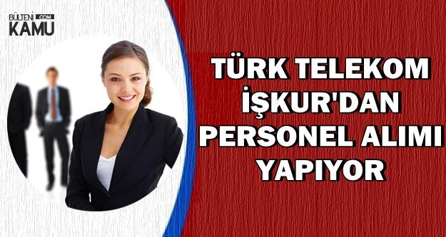 İlan İŞKUR'da: Türk Telekom Personel Alımı (Büro Memuru, Satış Tanışmanı, Tekniker)