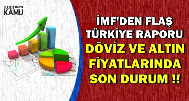 İMF'den Flaş Türkiye Açıklaması (İşte Döviz ve Altın Fiyatlarının Tepkisi)