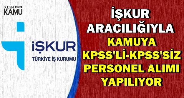 İŞKUR'da Yayımlandı: Kamuya KPSS'li KPSS'siz Personel Alımı