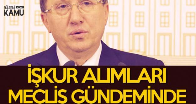 Lütfü Türkkan , İŞKUR İşçi Alımı (Temizlik Görevlisi) Başvurularını Meclise Taşıdı