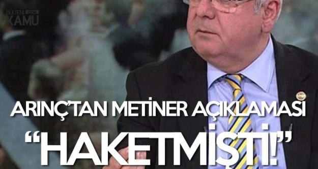 Metiner 'Saldırdı' Demişti ,AK Partili Mücahit Arınç'tan Açıklama Geldi