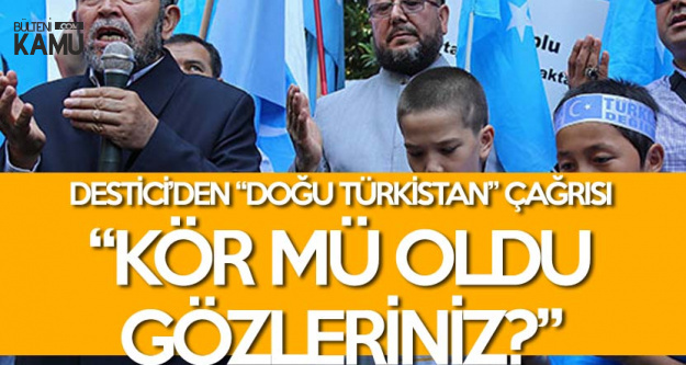 Mustafa Destici'den Doğu Türkistan Çağrısı : Bu Zulme Sessiz Kalmak Mümkün Değildir
