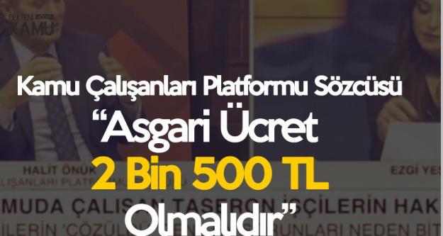 Halit Önünk : Asgari Ücret En Az 2 Bin 500 TL Olmalıdır