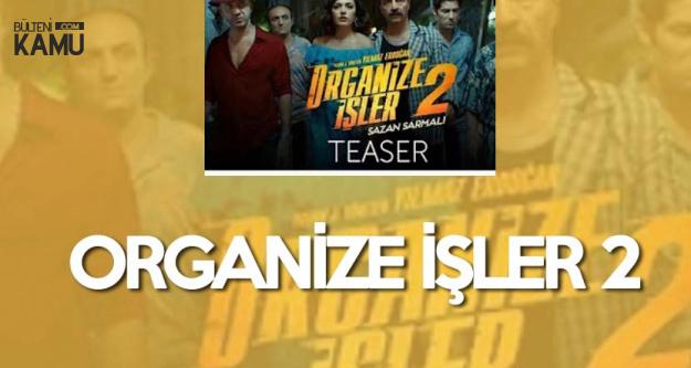 Organize İşler 2 Teaser'ı Yayınlandı!