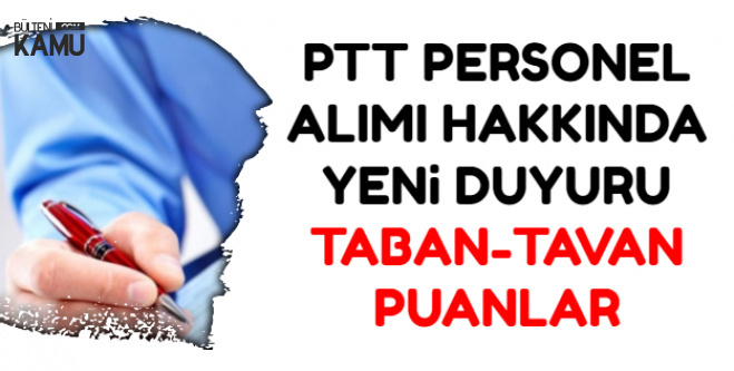 PTT 5 Bin Personel Alıyor-Taban-Tavan Puanlar Açıklandı