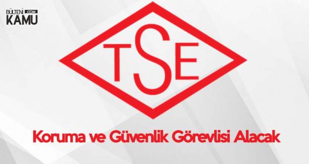 TSE'ye Koruma ve Güvenlik Görevlisi Alınacak - Başvuru Sayfası ve Şartlar
