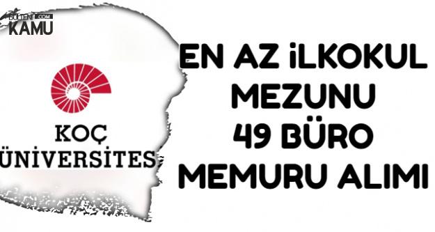 Üniversiteye En Az İlkokul Mezunu 49 Büro Memuru Alımı | İŞKUR'dan