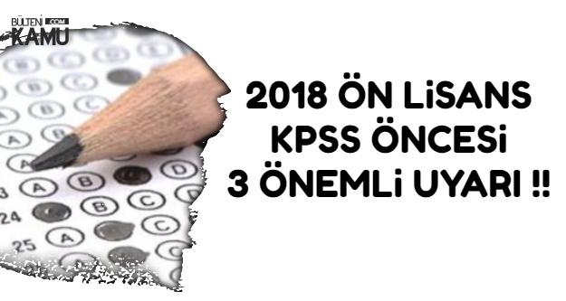 2018 KPSS Ön Lisans Öncesi Adaylara 3 Önemli Uyarı