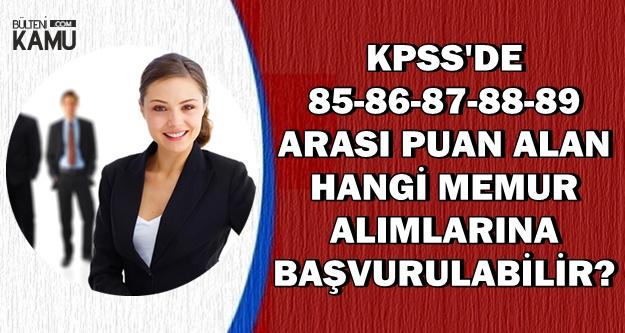 2018 Lise KPSS'den 85-89 Alanlar Hangi Memur Alımlarına Başvurabilir?