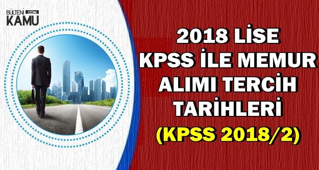 2018 Lise KPSS ile Mülakatsız Memur Alımı Tercih Tarihleri