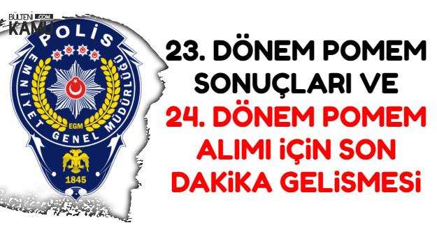 23. Dönem POMEM Sonuçları ve 24. Dönem Polis Alımı Hakkında Son Dakika Haberi