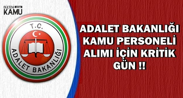 Adalet Bakanlığı Kamu Personeli Alımı İçin Kritik Gün !