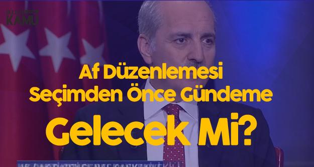 AK Parti Genel Başkan Vekili Kurtulmuş'tan Mahkum Affı Açıklaması (Af Çıkacak Mı?)