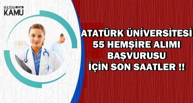 Atatürk Üniversitesi 55 Hemşire Alımı Başvurusu Sona Eriyor