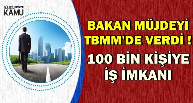Bakan TBMM'de Açıkladı: 100 Bin Yeni Personel Alınacak