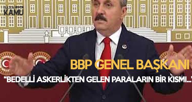 BBP Genel Başkanı Destici: Bedelli Askerliğe Karşıyız Ama...
