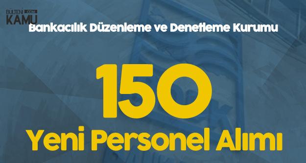 BDDK'ya 150 Memur Alınacak, Başvurular Başlıyor