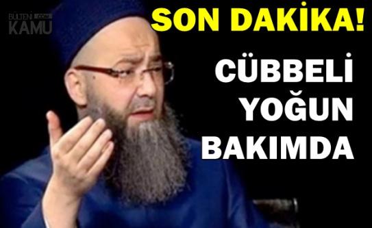 Cübbeli Ahmet Ameliyat Oldu-Yoğun Bakıma Alındı