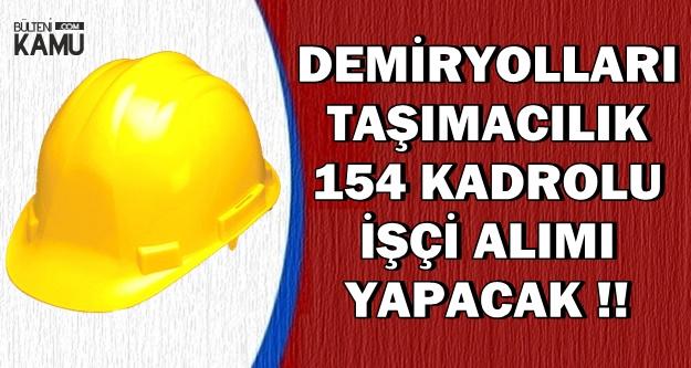 Demiryolları Kadrolu 154 İşçi Alımı Yapacak