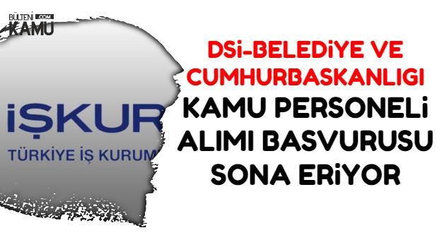 DSİ-Belediye-Cumhurbaşkanlığı Kamu Personel Alımı Başvuru Son Günü: 4 Kasım 2018