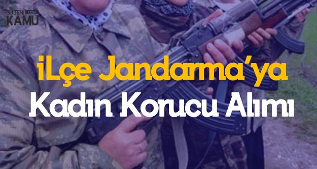 İlçe Jandarma'ya Kadın Korucu Alınacak