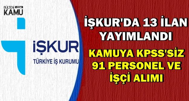 İŞKUR'da 13 Yeni İlan: Kamuya KPSS'siz Personel-İşçi Alımı Yapılacak