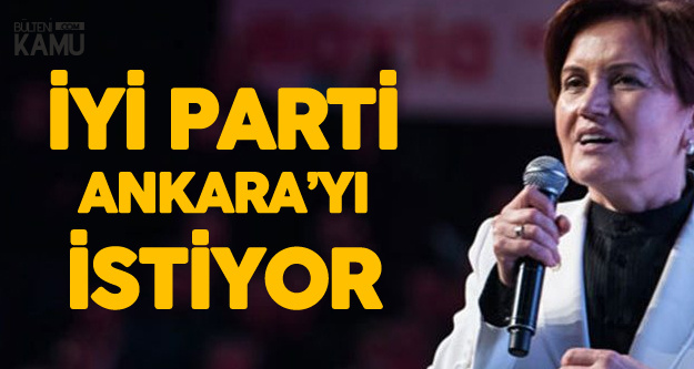 İYİ Parti'nin Ankara, İzmir ve İstanbul'da Büyükşehir Belediyeleri için Stratejisi Netleşiyor