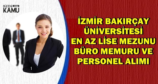 İzmir Bakırçay Üniversitesi Büro Memuru ve Personel Alımı   KPSS'li KPSS'siz