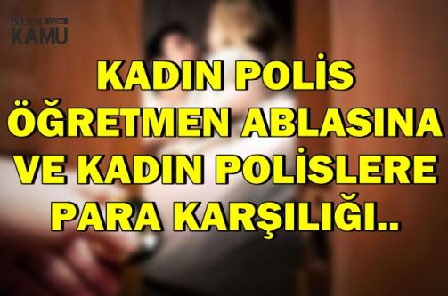 Kadın Polis, Öğretmen Ablasına ve Kadın Polislere Fuhuş Yaptırmış