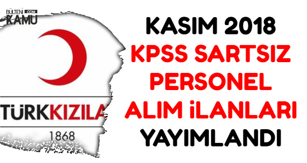Kızılay Kasım 2018 KPSS'siz Personel Alım İlanları Yayımlandı