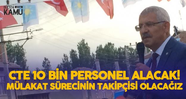 Konya Milletvekili: CTE'ye 10 Bin Personel Alımı Yapılacak, Mülakat Sürecini Takip Edeceğiz