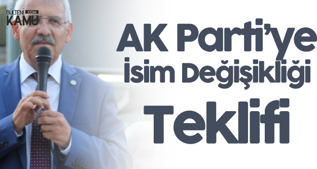 Konya Milletvekili'nden AK Parti'ye İsim Değişikliği Teklifi: Bir Daha Değerlendirin