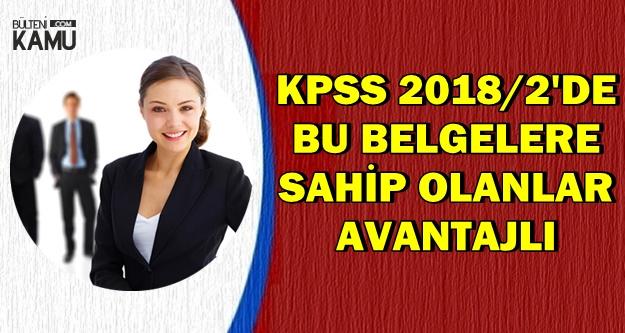 KPSS 2018/2'de Bu Belgesi Olan Adaylar Daha Avantajlı Olacak