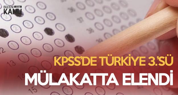 KPSS'de Türkiye 3.'sü Oldu, Mülakatta 55 Puanla Elendi