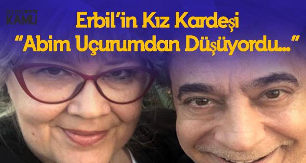 Mehmet Ali Erbil'in Kızkardeşi Yeşim Erbil'den Üzen Açıklama