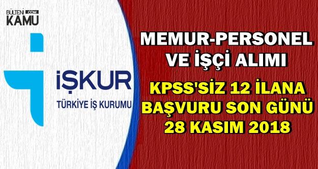 Memur-İşçi-Personel Alımı: KPSS'siz 12 İlana Son Başvuru: 28 Kasım 2018