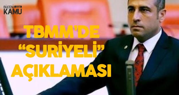 MHP Gaziantep Milletvekili Taşdoğan'dan 'Suriyeli' Açıklaması: Ülkelerine Gönderilmeliler