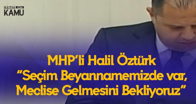 MHP'li Halil Öztürk : 3600 Ek Gösterge Teklifinin Meclis Gündemine Gelmesini Bekliyoruz