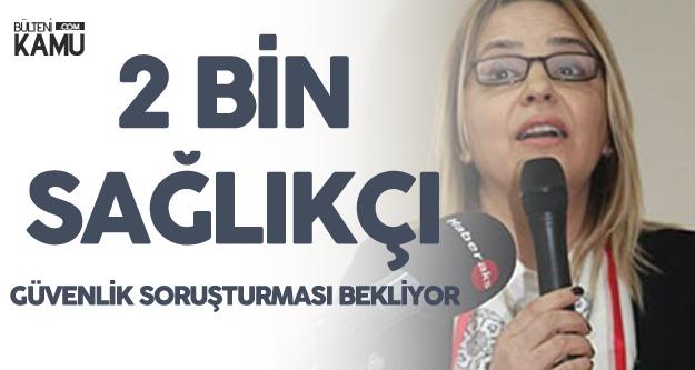 Neslihan Hancıoğlu: 2 Bin Sağlıkçı İşe Başlatılmayı Bekliyor