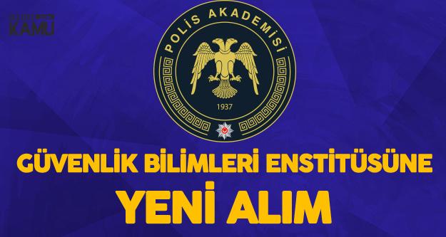 Polis Akademisi Başkanlığı Güvenlik Bilimleri Enstitüsü Müdürlüğüne Yeni Alım